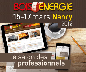Salon Bois Energie du 15 au 17 Mars 2016 à Nancy